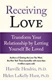 Hendrix, Harville: Receiving Love: Transform Your Relationship By Letting Yourself Be Loved