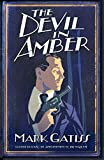 Mark Gatiss: The Devil in Amber: A Lucifer Box Novel