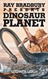 Leigh, Stephen: Ray Bradbury Presents Dinosaur Planet