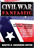 Greenberg, Martin: Civil War Fantastic