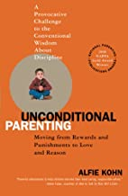 Unconditional Parenting: Moving from Rewards…
