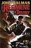 Dalmas, John: The Regiment: A Trilogy (Baen Books Megabooks)