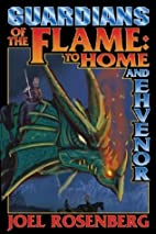 Guardians of the Flame: To Home and Ehvenor…