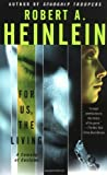 Heinlein, Robert A.: For Us, the Living: A Comedy of Customs