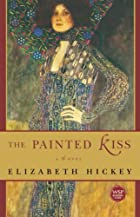 The Painted Kiss: A Novel by Elizabeth&hellip;