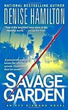 Savage Garden: A Novel (Eve Diamond Novels)…