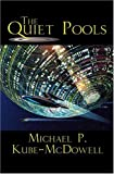 Kube-Mcdowell, Michael P.: The Quiet Pools