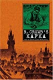 Crumb, Robert: R. Crumb&#39;s Kafka