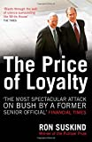 Ron Suskind: The Price of Loyalty