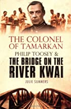 The Colonel of Tamarkan: Philip Toosey and…