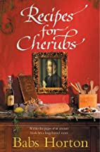 Recipes for Cherubs by Babs Horton