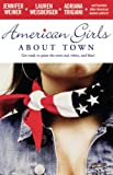 Weiner, Jennifer: American Girls About Town