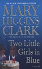 Two Little Girls in Blue by Mary Higgins&hellip;