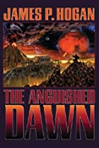 The Anguished Dawn by James P. Hogan