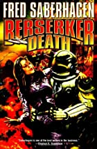 Berserker Death by Fred Saberhagen