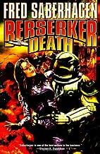 Berserker Death by Fred Saberhagen