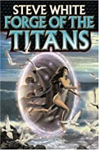 Forge of the Titans by Steve White