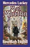 Lackey, Mercedes: Mad Maudlin (Bedlam's Bard)