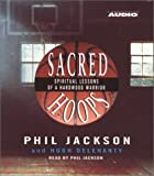 Delahanty, Hugh: Sacred Hoops: Spiritual Lessons Of A Hardwood Warrior