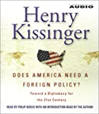 Henry Kissinger: Does America Need a Foreign Policy?: A Personal History of America's Involvement in and Extrication from the Vietnam War
