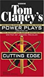 Clancy, Tom: Tom Clancy's  Power Plays: Cutting Edge
