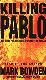 Bowden, Mark: Killing Pablo