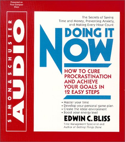 doing-it-now-how-to-cure-procrastination-and-achieve-your-goals-in-twelve-easy-steps
