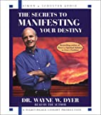The Secrets to Manifesting Your Destiny by…