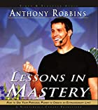 Lessons in Mastery by Anthony Robbins