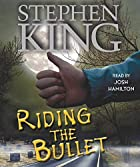 Riding the Bullet by Stephen King