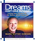 Hansen, Mark Victor: Dreams Don't Have Deadlines: Living Your Dream Life, No Matter What Your Age