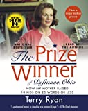 Ryan, Terry: The Prize Winner of Defiance, Ohio Movie Tie-in: How My Mother Raised 10 Kids on 25 Words or Less