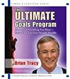 Tracy, Brian: The Ultimate Goals Program: How To Get Everything You Want Faster Than You Thought Possible
