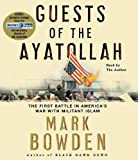 Bowden, Mark: Guests of the Ayatollah