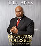 Jakes, T.D.: Reposition Yourself: Living Life Without Limits (5 CD Set)