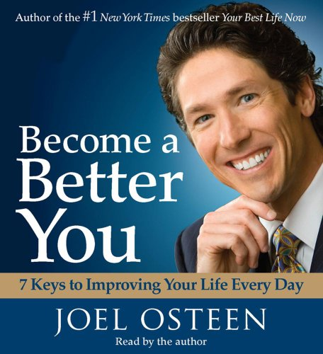 become-a-better-you-7-keys-to-improving-your-life-every-day