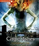 Cassandra Clare: City of Ashes (The Mortal Instruments) (Mortal Instruments, The)