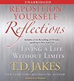 Jakes, T.D.: Reposition Yourself Reflections: Living a Life Without Limits