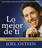 Osteen, Joel: Lo mejor de ti (Become a Better You) Spanish Edition: 7 Pasos Para Mejorar Tu Vida Diaria