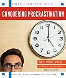Fiore, Neil: Conquering Procrastination: How to Stop Stalling & Start Achieving!