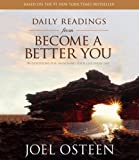 Osteen, Joel: Daily Readings from Become a Better You: Devotions for Improving Your Life Every Day