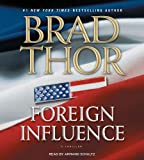Thor, Brad: Foreign Influence: A Thriller