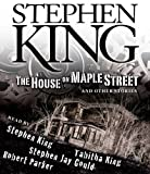 King, Stephen: The House on Maple Street: And Other Stories