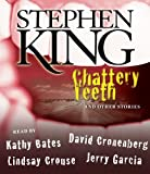 King, Stephen: Chattery Teeth: And Other Stories