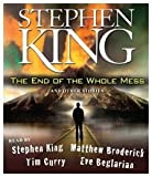 King, Stephen: The End of the Whole Mess: And Other Stories