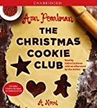 The Christmas Cookie Club by Ann Pearlman