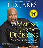 Jakes, T.D.: Making Great Decisions: For a Life Without Limits