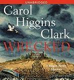 Clark, Carol Higgins: Wrecked (Regan Reilly Mysteries)