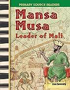 Mansa Musa: Leader of Mali: World Cultures…