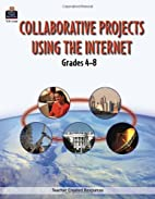 Collaborative Projects Using the Internet by…